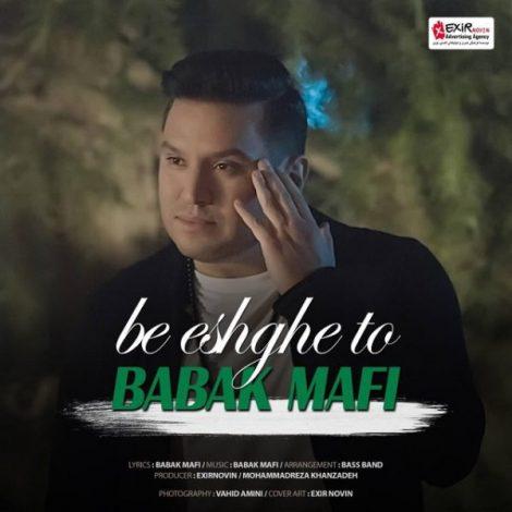 Babak Mafi - 'Be Eshghe To'