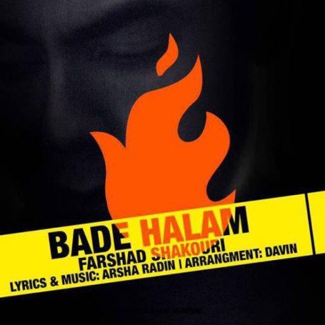 Farshad Shakouri - 'Bade Halam'