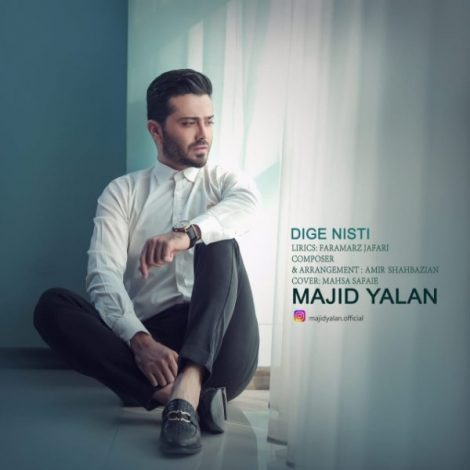 Majid Yalan - 'Dige Nisti'