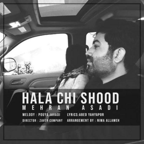 Mehran Asadi - 'Hala Chi Shood'