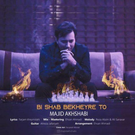 Majid Akhshabi - 'Bi Shab Bekheyre To'