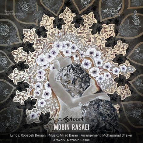 Mobin Rasaei - 'Aghoosh'
