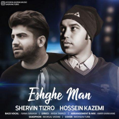 Hossein Kazemi & Shervin Tizro - 'Eshghe Man'