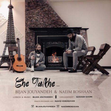 Naeim Roshaan & Bijan Jouyandeh - 'Che Talkhe'