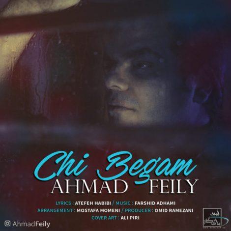 Ahmad Feily - 'Chi Begam'