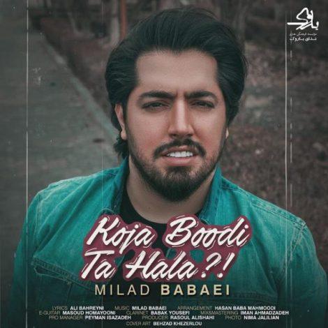 Milad Babaei - 'Koja Boodi Ta Hala'