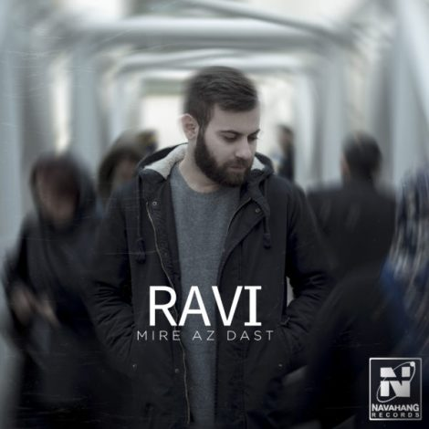 Ravi - 'Mire Az Dast'
