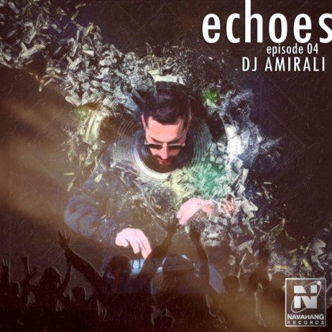 DJ AmirAli - 'Echoes (Episode 04)'