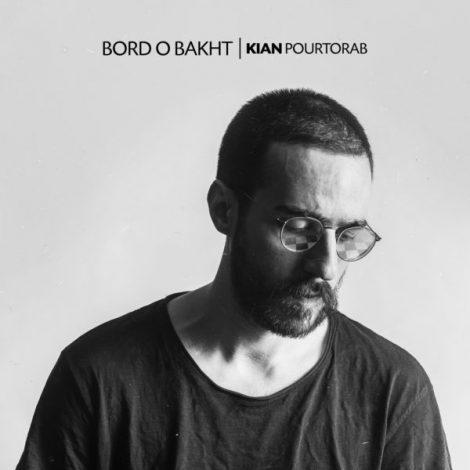 Kian Pourtorab - 'Bord O Bakht'