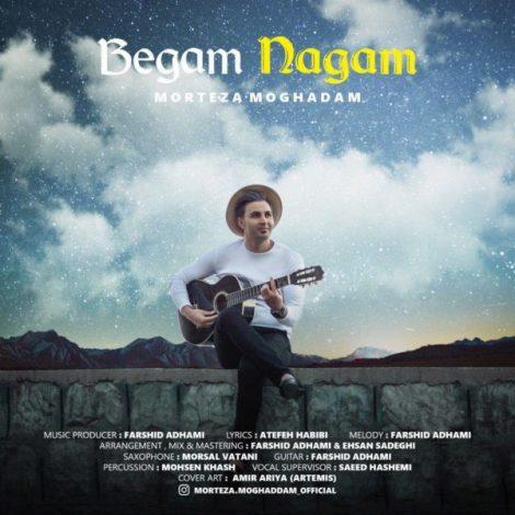 Morteza Moghadam - 'Begam Nagam'