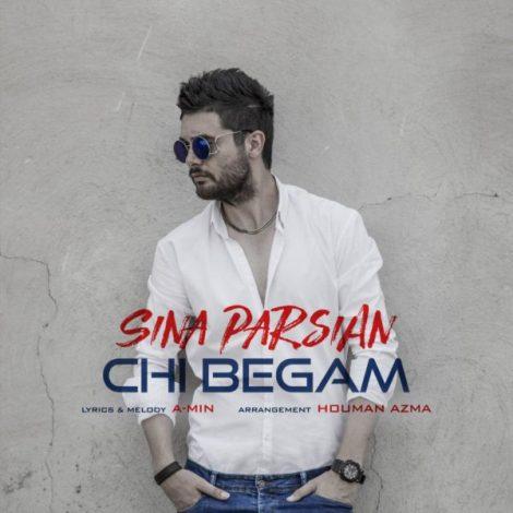 Sina Parsian - 'Chi Begam'
