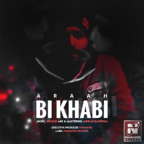Araah - 'Bi Khabi'