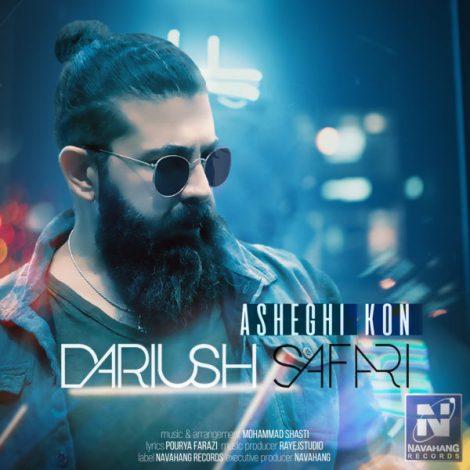 Dariush Safari - 'Asheghi Kon'