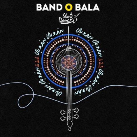 Dang Show - 'Band O Bala'