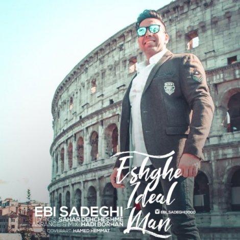 Ebi Sadeghi - 'Eshghe Ideal Man'