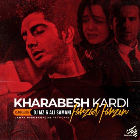 Farzad Farzin - 'Kharabesh Kardi (DJ MZ & Ali Samani Remix)'