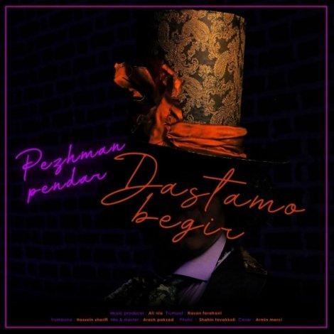 Pezhman Pendar - 'Dastamo Begir'